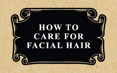 How to Care for Facial Hair