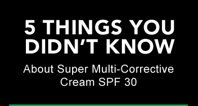 5 things you didn't know about Super Multi-Corrective Cream SPF 30